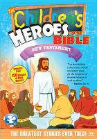 Cover image for Children's heroes of the Bible. New Testament.