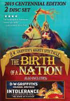 Cover image for The birth of a nation / David W. Griffith Corp. ; Epoch Producing Corporation ; produced and directed by D. W. Griffith ; written by D. W. Griffith, Frank E. Woods.