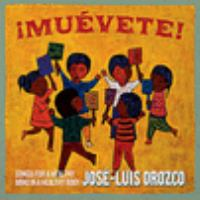 Cover image for ¡Muévete! [sound recording] : songs for a healthy mind in a healthy body / José-Luis Orozco.