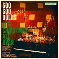 Imagen de portada para It's Christmas all over [sound recording] / the Goo Goo Dolls.