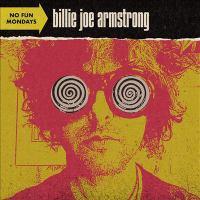 Cover image for No fun Mondays [sound recording] / Billie Joe Armstrong.
