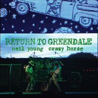 Cover image for Return to Greendale [sound recording] / Neil Young and Crazy Horse.
