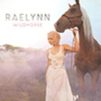 Cover image for WildHorse [sound recording] / RaeLynn.