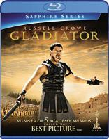 Cover image for Gladiator [BLU-RAY] / Dreamworks Pictures and Universal Pictures present ; directed by Ridley Scott ; screenplay by David Franzoni and John Logan and William Nicholson ; story by David Franzoni ; produced by Douglas Wick ; produced by David Franzoni, Branko Lustig.