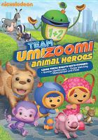 Cover image for Team Umizoomi. Animal heroes.