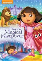 Cover image for Dora the explorer. Dora's magical sleepover / Nickelodeon.