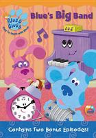 Cover image for Blue's clues. Blue's big band / Nick Jr. Productions and Nickelodeon ; writers, Jennifer Twomey Pecello, Angela C. Santomero ; director, Bruce Caines.