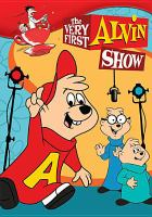 Cover image for Alvin and the chipmunks. The very first Alvin show.