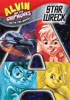 Cover image for Alvin and the chipmunks go to the movies. Star wreck.