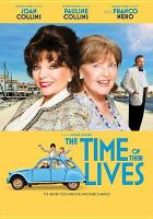 Cover image for The time of their lives / Universal Pictures presents ; produced by Sarah Sulick, Azim Bolikiah ; written and directed by Roger Goldby.