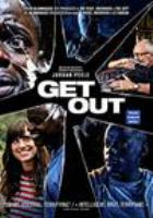 Cover image for Get out / Universal Pictures presents ; a Blumhouse / QC Entertainment production ; in association with Monkeypaw Productions ; a Jordan Peele film ; produced by Sean McKittrick, Jason Blum, Edward H. Hamm Jr., Jordan Peele ; written and directed by Jordan Peele.