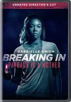 Cover image for Breaking in / Universal Pictures presents a Will Packer Productions production ; a Practical Pictures production ; produced by Gabrielle Union, James Lopez, Shelia Hanahan Taylor, Craig Perry, Will Packer ; story by Jaime Primak Sullivan ; screenplay by Ryan Engle ; directed by James McTeigue.