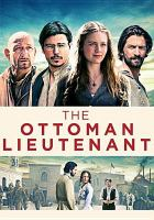 Cover image for The Ottoman lieutenant / Paladin and Y Production in association with Eastern Sunrise Films ; produced by Stephen Joel Brown [and five others] ; written by Jeff Stockwell ; directed by Joseph Ruben.