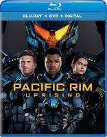 Cover image for Pacific Rim. Uprising [BLU-RAY] / directed by Steven S. DeKnight ; written by Steven S. DeKnight & Emily Carmichael & Kira Snyder and T.S. Nowlin ; produced by Mary Parent, Cale Boyter, Gullermo Del Toro, John Boyega, Femi Oguns, Thomas Tull, Jon Jashni ; Legendary Pictures and Universal Pictures present ; a Legendary Pictures/DDY production ; in association with Khorgos Shanwei Film Co., Ltd.