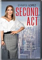 Cover image for Second act / directed by Peter Segal ; written by Justin Zackham & Elaine Goldsmith-Thomas ; produced by Jennifer Lopez & Elaine Goldsmith-Thomas, Justin Zackham, Benny Medina ; STXfilms and Huayi Brothers Pictures presentation ; a Nuyorican production.