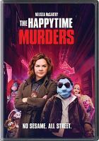 Cover image for The happytime murders / STXFilms and Huayi Brothers Pictures present in association with Black Bear Pictures ; an On the Day Productions/Henson Alternative production ; screenplay by Todd Berger ; director, Brian Henson.