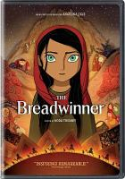 Cover image for The breadwinner / an Aircraft Pictures, Cartoon Saloon, Melusine Productions film in association with Jolie Pas Productions ; directed by Nora Twomey ; screen story by Deborah Ellis ; screenplay by Anita Doron ; produced by Anthony Leo [and four others].