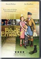 Cover image for Ethel & Ernest / Universal Pictures the BFI and BBC present a Lupus Films production ; produced by Camilla Deakin, Ruth Fielding, Stephan Roelants ; directed by Roger Mainwood.