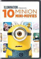 Cover image for 10 minion mini-movies.