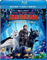 Cover image for How to train your dragon. The hidden world [BLU-RAY] / Dreamworks Animation presents ; produced by Bradford Lewis, Bonnie Arnold ; written and directed by Dean DeBlois.