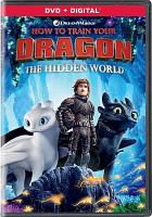 Cover image for How to train your dragon, the hidden world / Dreamworks Animation ; produced by Bradford Lewis, Bonnie Arnold ; written and directed by Dean DeBlois.