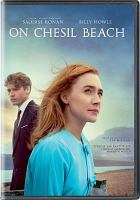 Cover image for On Chesil Beach / Bleecker Street and BBC Films presents ; in association with Rocket Science, Golan Films, and Lipsync ; an Elizabeth Karlsen, Stephen Woolley, Number 9 Films production ; screenplay by Ian McEwan ; produced by Elizabeth Karlsen, Stephen Woolley ; directed by Dominic Cooke.