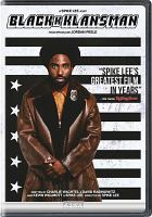 Cover image for BlackkKlansman / Focus Features and Legendary Pictures present ; in association with Perfect World Pictures ; a QC Entertainment/Blumhouse, Monkeypaw/40 Acres and a Mule Filmworks production ; produced by Sean McKittrick, Jason Blum, Raymond Mansfield, Shaun Redick, Jordan Peele, Spike Lee ; written by Charlie Wachtel & David Rabinowitz and Kevin Wilmont & Spike Lee ; directed by Spike Lee.