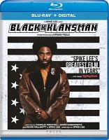 Cover image for Blackkklansman [BLU-RAY] / Focus Features and Legendary Pictures present ; in association with Perfect World Pictures ; a QC Entertainment/Blumhouse, Monkeypaw/40 Acres and a Mule Filmworks production ; produced by Sean McKittrick, Jason Blum, Raymond Mansfield, Shaun Redick, Jordan Peele, Spike Lee ; written by Charlie Wachtel & David Rabinowitz and Kevin Willmott & Spike Lee ; directed by Spike Lee.