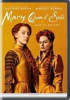 Cover image for Mary Queen of Scots / Focus Features presents ; in association with Perfect World Pictures ; a Working Title production ; produced by Tim Bevan, Debra Hayward ; screenplay by Beau Willimon ; directed by Josie Rourke.