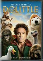 Cover image for Dolittle / produced by Joe Roth, Jeff Kirschenbaum, Susan Downey ; screen story by Thomas Shepherd ; screenplay by Stephen Gaghan and Dan Gregor & Doug Mand ; directed by Stephen Gaghan ; a Universal Pictures presentation ; in association with Perfect World Pictures ; a Roth/Kirschenbaum/Team Downey production.