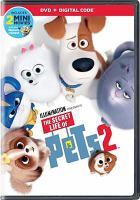 Cover image for The secret life of pets 2 / Universal Pictures presents ; a Chris Meledandri production ; directed by Chris Renaud ; produced by Chris Meledandri, Janet Healy ; written by Brian Lynch.
