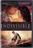 Cover image for Indivisible / Pure Flix with Provident Films and The WTA Group in association with Reserve Entertainment and Graceworks Pictures and Calvary Pictures present ; produced by Darren Moorman, Justin Tolley ; written by David G. Evans, Cheryl McKay Price, Peter White ; directed by David G. Evans.