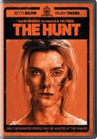 Cover image for The hunt / Universal Pictures presents ; directed by Craig Zobel ; written by Nick Cuse & Damon Lindelof ; produced by Jason Blum, Damon Lindelof ; a Blumhouse production.