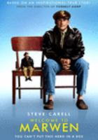 Cover image for Welcome to Marwen / Universal Pictures and Dreamworks Pictures present ; in association with Perfect World Pictures ; an Imagemovers production ; produced by Robert Zemeckis, Jack Rapke, Steve Starkey, Cherylanne Martin ; screenplay by Robert Zemeckis and Caroline Thompson ; directed by Robert Zemeckis.