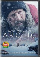 Cover image for Arctic / directed by Joe Penna ; written by Joe Penna & Ryan Morrison ; produced by Christopher Lemole, Tim Zajaros, Noah C. Haeussner.