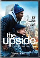 Cover image for The upside / STXfilms and Lantern Entertainment present ; an Escape Artists production ; a film by Neil Burger ; produced by Todd Black, Jason Blumenthal, Steve Tisch ; screenplay by Jon Hartmere ; directed by Neil Burger.