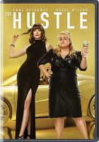 Cover image for The hustle / Metro-Goldwyn-Mayer Pictures presents ; a Cave 76/Camp Sugar production ; producecd by Roger Birnbaum, Rebel Wilson ; story by Stanley Shapiro & Paul Henning and Dale Launer ; screenplay by Stanley Shapiro & Paul Henning and Dale Launer and Jac Schaeffer ; directed by Chris Addison.