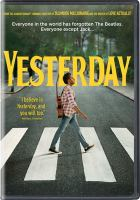 Cover image for Yesterday / director, Danny Boyle ; writer/producer, Richard Curtis.