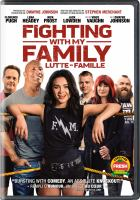 Cover image for Fighting with my family / Metro Goldwyn Mayer presents in association with Film4 and the Ink Factory ; a WWE Studios, Seven Bucks Productions, Misher Films production ; produced by Kevin Misher, Dwyane Johnson [and three others] ; written and directed by Stephen Merchant.