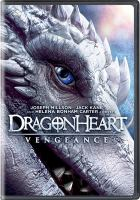 Cover image for Dragonheart : vengenace / Universal 1440 Entertainment presents ; produced by Raffaella De Laurentiis ; written by Mathew Feitshans ; direcded by Ivan Silvestrini.