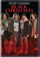 Cover image for Black Christmas / Universal Pictures presents ; a BH production in association with Divide/Conquer ; produced by Jason Blum, Ben Cosgrove, Adam Hendricks, Brigitte Bergman ; written by Sophia Takal, April Wolfe ; directed by Sophia Takal.