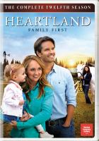 Cover image for Heartland. The complete twelfth season (Canada) = the complete eleventh season (U.S.) / Seven24 Films and Dynamo Films present, in association with the Canadian Broadcasting Corporation ; producer, Dean Bennett ; writers, Heather Conkie, Mark Haroun, Ken Craw, Pamela Pinch & Alexandra Clarke ; directors, Chris Potter [and six others].
