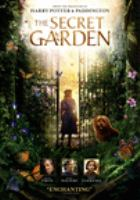 Cover image for The secret garden / STX Films presents ; StudioCanal presents ; a Heyday Films production ; produced by David Heyman, Rosie Alison ; screenplay by Jack Thorne ; directed by Marc Munden.