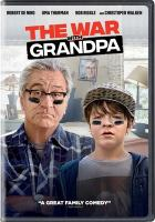 Cover image for The war with Grandpa / 101 Studios and Brookdale Studios present ; a Marro Films production ; produced in association with Sigh Films Limited, West Madison Entertainment, Tri G Films and EFO Films ; a film by Tim Hill ; produced by Marvin Peart, Rosa Morris Peart, Phillip Glasser ; screenplay by Tom J. Astle & Matt Ember ; directed by Tim Hill.