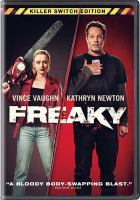 Cover image for Freaky / Universal Pictures presents ; directed by Christopher Landon ; written by Michael Kennedy & Christopher Landon ; produced by Jason Blum ; a Blumhouse production ; in association with Divide/Conquer.