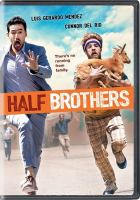 Cover image for Half brothers / Focus Features presents a Jason Shuman Productions and Eduqrdo Cisneros Productions ; producers, Jason Shuman, Eduardo Cisneros, Luke Greenfield, Jason Benoit ; story, Ali LeRoi & Eduardo Cisneros ; screenplay, Eduardo Cisneros & Jason Shuman ; director, Luke Greenfield.