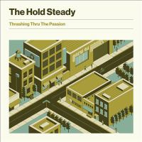 Cover image for Thrashing thru the passion [sound recording] / the Hold Steady.
