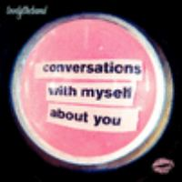 Cover image for Conversations with myself about you [sound recording] / Lovelytheband.