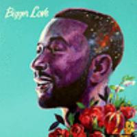 Cover image for Bigger love [sound recording] / John Legend.
