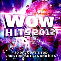 Imagen de portada para WOW hits. 2012 [sound recording] : 30 of today's top Christian artists and hits.